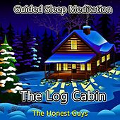 Guided Sleep Meditation: The Log Cabin van The Honest Guys