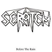 Before the Rain by Scratch