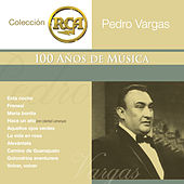 RCA 100 Anos De Musica - Segunda Parte Volumen 2 by Pedro Vargas