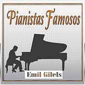 Pianistas Famosos, Emil Gilels by Emil Gilels