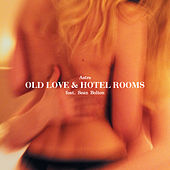 Old Love & Hotel Rooms von Astre