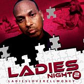 Ladies Night, Pt. 2 by Ladiesloverellmoney