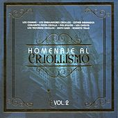 Homenaje al Criollismo (Vol. 2) de Various Artists
