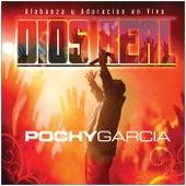 Dios Real (En Vivo) van Pochy Garcia
