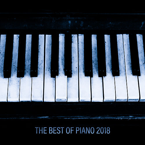 The Best of Piano 2018 de Piano: Classical Relaxation