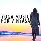 Yoga Music for Vinyasa - Peaceful Easy Listening for Meditations by Various Artists