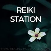 Reiki Station - Prime Healing Music Collection de Various Artists