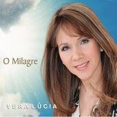 O Milagre by Vera Lúcia
