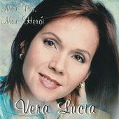 Meu Pai, Meu Herói by Vera Lúcia