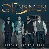 God's Really Been Good by The Kinsmen