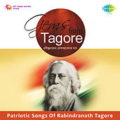 Patriotic Songs of Rabindranath Tagore by Various Artists