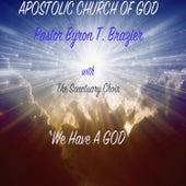 We Have a God by The Sanctuary Choir