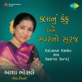 Kalanun Kanku Ane Swarno Suraj by Asha Bhosle