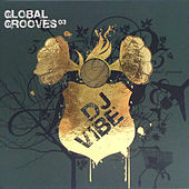 DJ Vibe Presents Global Grooves 3 by Various Artists