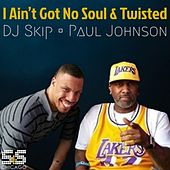 I Aint Got No Soul / Twisted by Various Artists