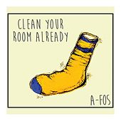 Clean Your Room Already by Afos