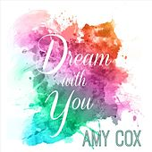 Dream with You by Amy Cox
