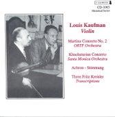 Violin Concert: Kaufman, Louis - MARTINU, B. / KHACHATURIAN, A.I. / ACHRON, J. / RIMSKY-KORSAKOV, N.A. / TCHAIKOVSKY, P.I. (1940-1955) de Louis Kaufman