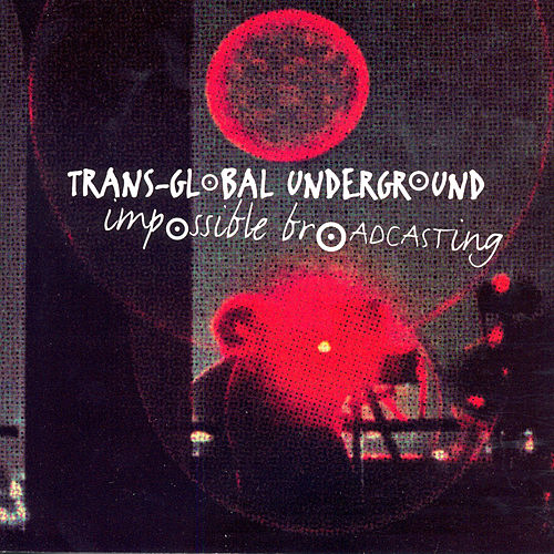 Impossible Broadcasting by Transglobal Underground