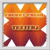 Textura by Freddy Fresh