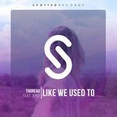Like We Used To (feat. Jeris) by Thoreau