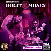 Dirty Money 2 (Chopped Not Slopped) by Berner