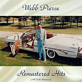 Remastered Hits (All Tracks Remastered) by Webb Pierce