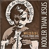 Kooler Than Jesus (Mylod & DPL Remix 2K18) by My Life with the Thrill Kill Kult