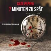 7 Minuten zu spät (Gekürzt) von Kate Pepper