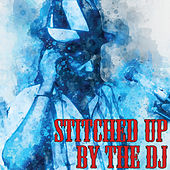 Stitched up by the DJ by Jah Stitch