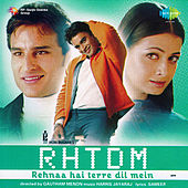 Rehnaa Hai Terre Dil Mein (Original Motion Picture Soundtrack) by Various Artists
