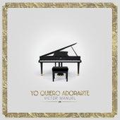 Yo Quiero Adorarte by Victor Manuel