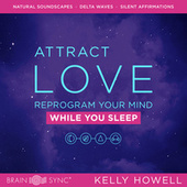 Attract Love While You Sleep de Kelly Howell