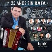25 Años Sin Rafa: Homenaje al Binomio de Oro von LuisK Farfán