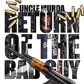 Return Of The Bad Guy von Uncle Murda