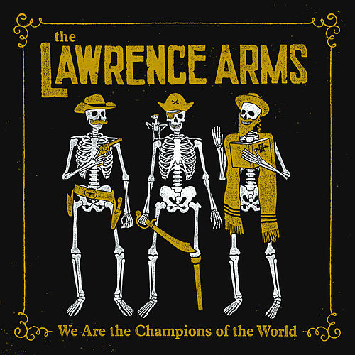 We Are the Champions of the World: The Best Of by The Lawrence Arms
