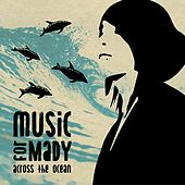 Music for Mady Across the Ocean de Various Artists
