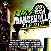 I Love Dancehall Riddim by Various Artists