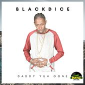 Daddy Yuh Gone by Black Dice