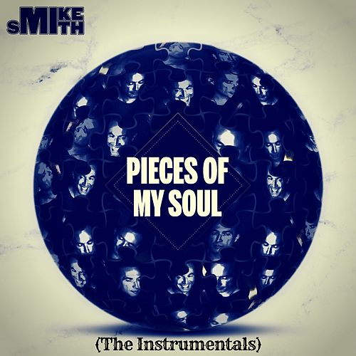 Pieces of My Soul (The Instrumentals) by Mike Smith