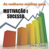As Melhores Músicas para Motivação e Sucesso by Vera Lúcia