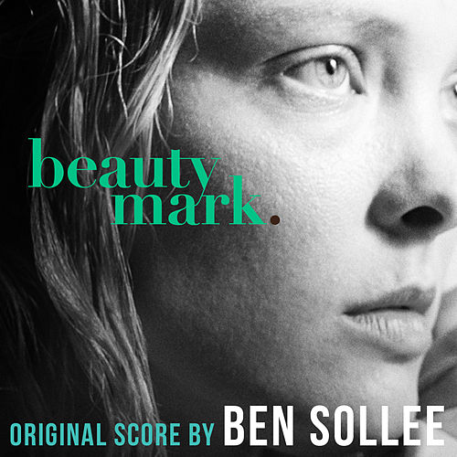 Beauty Mark (Original Motion Picture Score) by Ben Sollee