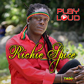 Play Loud by Richie Spice