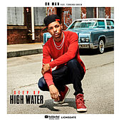 Oh Man by Step Up: High Water