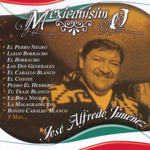 Mexicanisimo by Jose Alfredo Jimenez