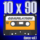 10 X 90 Compilation - Dance Vol.1 by Various