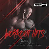 Workout Hits 2018. 40 Essential Hits For The Practice Of Your Favorite Sport - EP von Various Artists