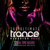 The Ultimate Trance Classics, Vol. 1 (30 All-Time Killers) by Various Artists