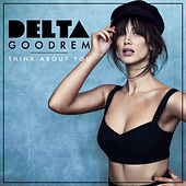 Think About You by Delta Goodrem