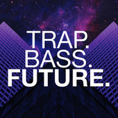 Trap. Bass. Future. de Various Artists